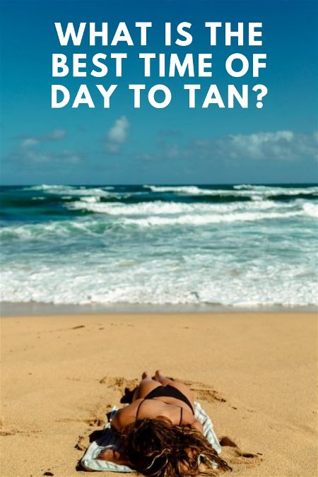 What is the Best Time to Tan