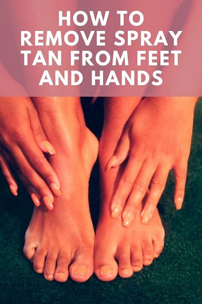 how to remove spray tan from feet and hands