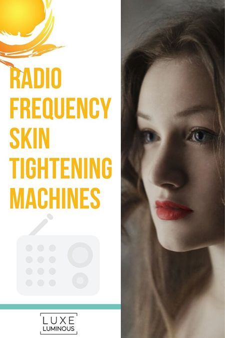 radio frequency skin tightening machines