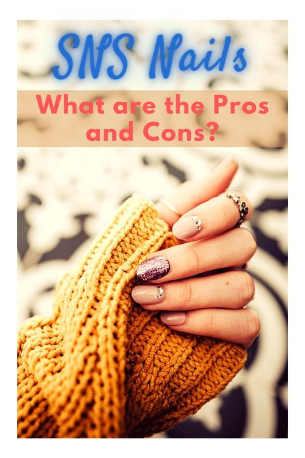 Pros and Cons of SNS Nails